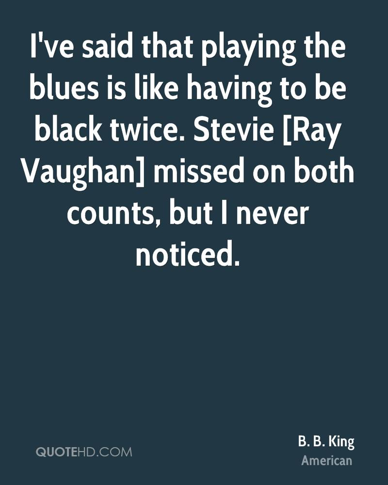 b-b-king-quote-ive-said-that-playing-the-blues-is-like-having-to-be